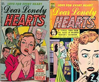 Dear Lonely Hearts. Issues 2 and 5. Love for every heart. Includes Date Hungry, Price of Passion and 4 stories torn from the pages of Mildred Norton's ... Love (Romance and Love Comics Book 1)