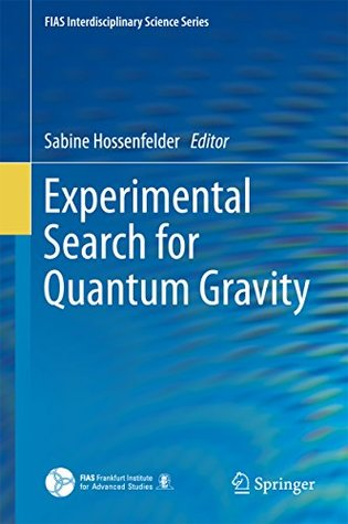 Experimental Search for Quantum Gravity (FIAS Interdisciplinary Science Series)
