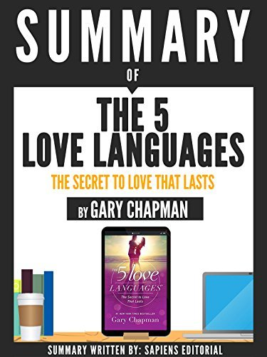 """Summary Of """"The 5 Love Languages: The Secret To Love That Lasts- By Gary Chapman"""""""