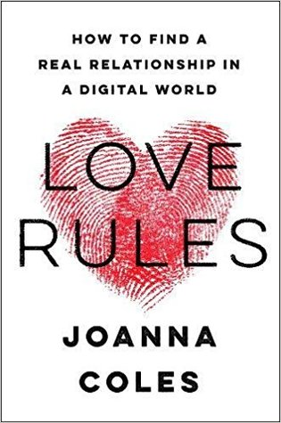Love rules how to find a real relationship in a digital world by love rules how to find a real relationship in a digital world by joanna coles fandeluxe Image collections