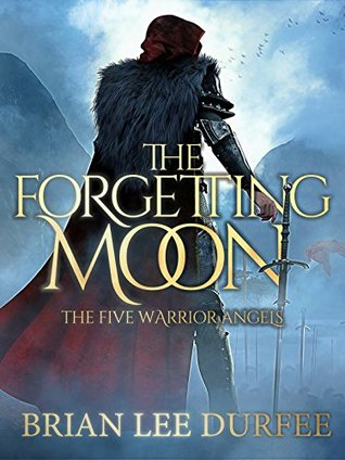 The Forgetting Moon (Five Warrior Angels Book 1)