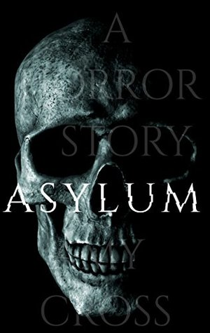 Asylum (The Asylum Trilogy, #1)