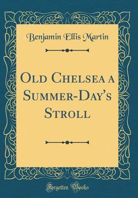 Old Chelsea a Summer-Day's Stroll