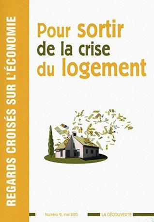 Regards croisés sur l'économie, N° 9, Mai 2011 : Pour sortir de la crise du logement