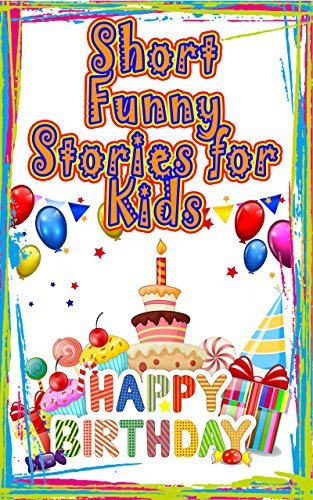Short Funny Stories For Kids: Happy Tales for Happy Kids