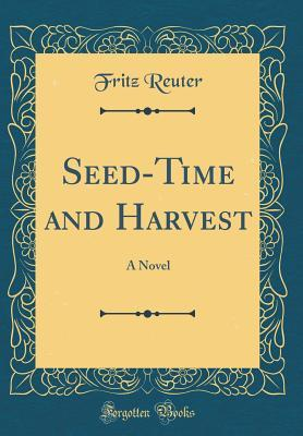 Seed-Time and Harvest: A Novel