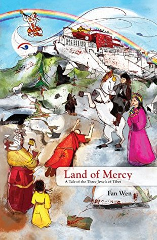 Land of Mercy: A Tale of the Three Jewels of Tibet Kindle Edition