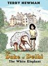 The Duke of Delhi: The White Elephant