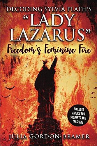 "Decoding Sylvia Plath's ""Lady Lazarus"": Freedom's Feminine Fire"