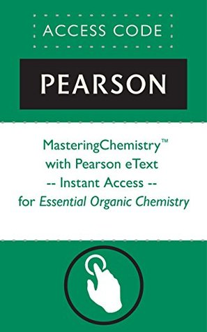 MasteringChemistry® with Pearson eText -- Instant Access -- for Essential Organic Chemistry