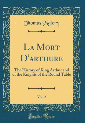 La Mort d'Arthure, Vol. 2: The History of King Arthur and of the Knights of the Round Table