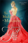 To Madden a Marquess (Lords of London, #2)