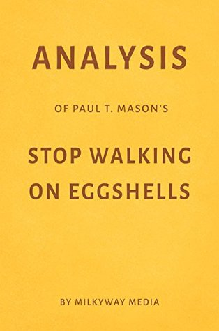 Analysis of Paul T. Mason's Stop Walking on Eggshells by Milkyway Media
