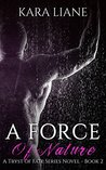 A Force of Nature (Tryst of Fate, #2)