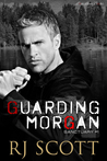 Guarding Morgan by R.J. Scott