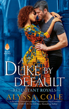 A Duke by Default (Reluctant Royals,