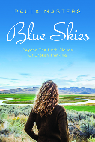 Blue Skies: Beyond The Dark Clouds Of Broken Thinking