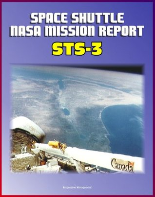 Space Shuttle NASA Mission Report: STS-3, March 1982 - Third Columbia Mission, Complete Technical Details of Orbiter Performance and Problems