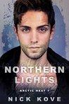 Northern Lights (Arctic Heat, #1)