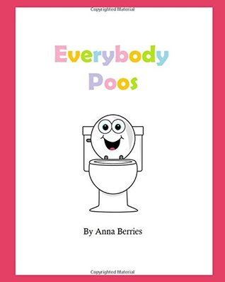 Everybody Poos: For Girls