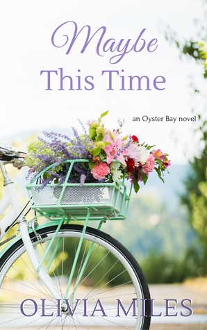 Maybe This Time (Oyster Bay, #3)