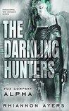 The Darkling Hunters: Fox Company Alpha (Fox Company Series, #1)