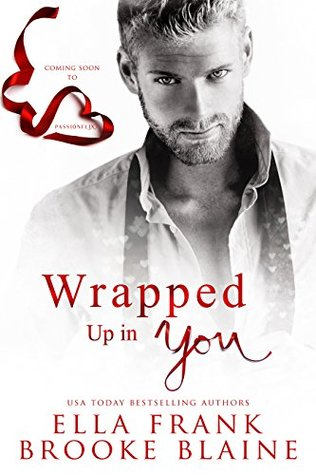 Wrapped Up in You by Ella Frank, Brooke Blaine