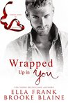 Wrapped Up in You : A Valentine's Day Short Story