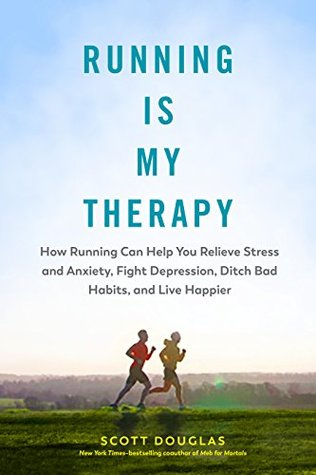 Running Is My Therapy by Scott  Douglas