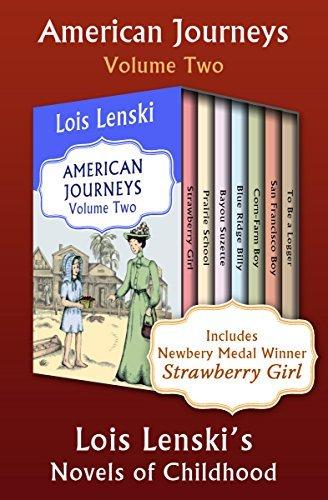 American Journeys Volume Two: Lois Lenski's Novels of Childhood