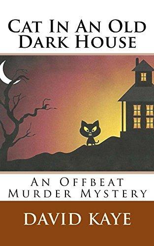 Cat In An Old Dark House: An Offbeat Murder Mystery