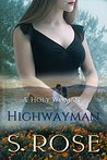 A Holy Woman and a Highwayman by S. Rose