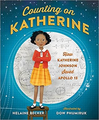 Counting on Katherine: How Katherine Johnson Saved Apollo 13