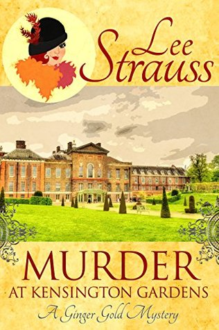 Murder at Kensington Gardens (Ginger Gold Mystery #6)