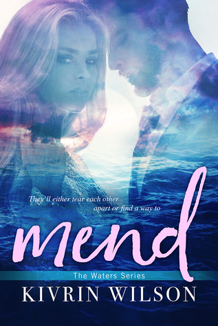 Mend (Waters #2) by Kivrin Wilson