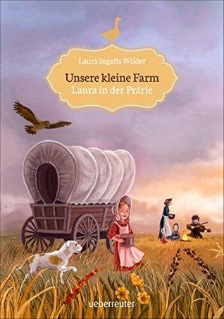 Laura in der Prärie (Unsere kleine Farm #2)