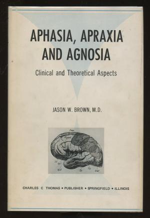 Aphasia, Apraxia, And Agnosia; Clinical And Theoretical Aspects