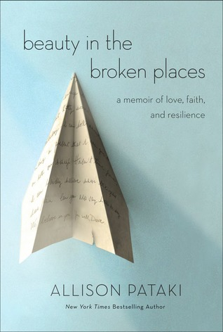 Beauty in the Broken Places: A Memoir of Love, Faith, and Resilience