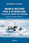 World Record for a Gyroplane: 27,556 feet above the ground