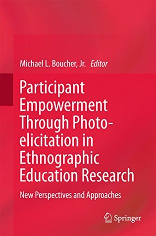 Participant Empowerment Through Photo-elicitation in Ethnographic Education Research: New Perspectives and Approaches