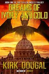 Dreams of Ivory and Gold (The Fallen Angels Trilogy Book 1)