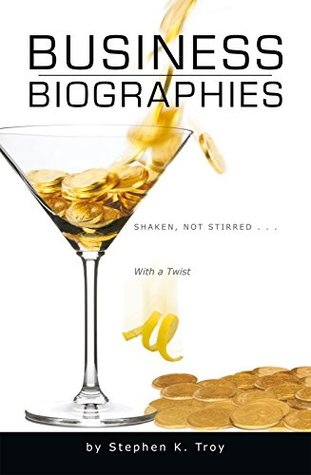 Business Biographies: Shaken, Not Stirred … with a Twist