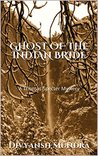 GHOST OF THE INDIAN BRIDE by Divyansh Mundra