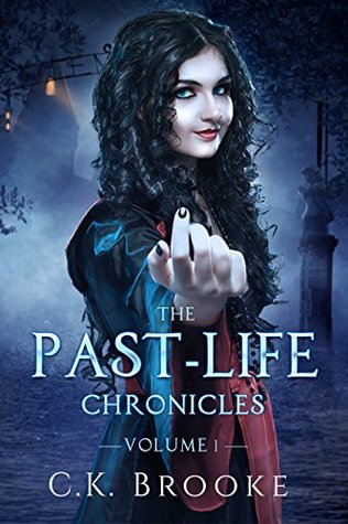 The Past-Life Chronicles by C.K. Brooke
