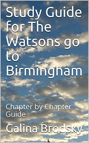 Study Guide for The Watsons go to Birmingham: Chapter by Chapter Guide (Galina's Study Guides Book 2)