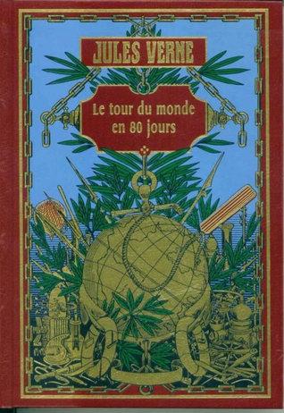 le tour du monde en 80 jour by Jules Verne