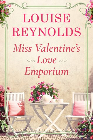 Miss Valentine's Love Emporium by Louise  Reynolds