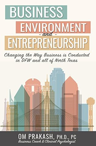Business Environment & Entrepreneurship: Changing the Way Business is Conducted in DFW and all of North Texas