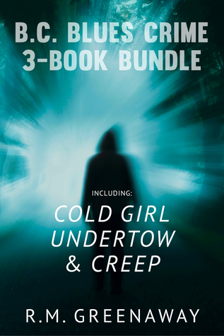 B.C. Blues Crime 3-Book Bundle: Creep / Undertow / Cold Girl