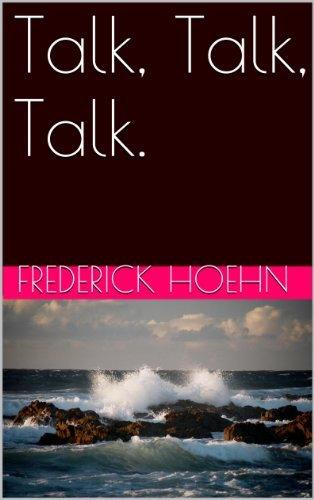 Talk, Talk, Talk.: chatter